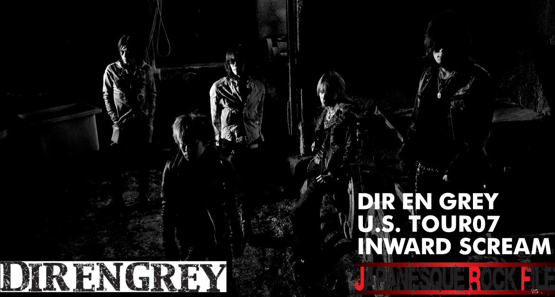 DIR EN GREY U.S. TOUR07 INWARD SCREAM