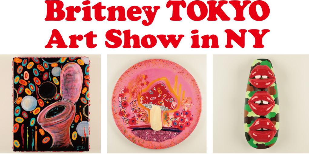 Britney TOKYO Art Show in NY